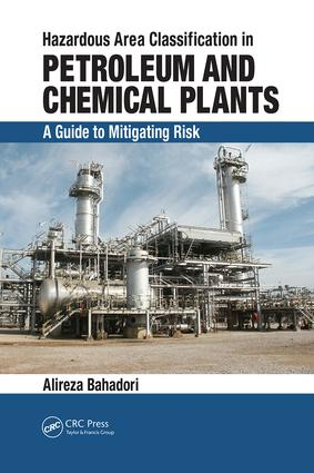 Hazardous Area Classification in Petroleum and Chemical Plants: A Guide to Mitigating Risk, 1st Edition (Paperback) book cover