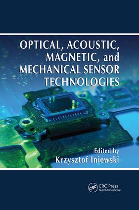 Optical, Acoustic, Magnetic, and Mechanical Sensor Technologies book cover