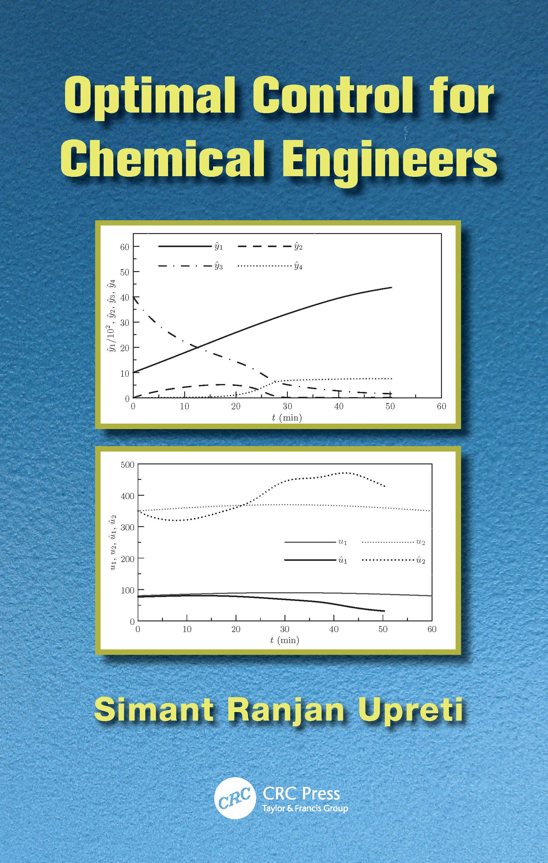 Optimal Control for Chemical Engineers: 1st Edition (Paperback) book cover