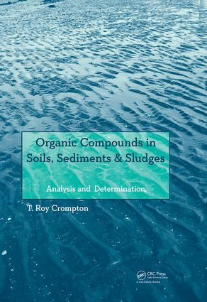Organic Compounds in Soils, Sediments & Sludges: Analysis and Determination, 1st Edition (Paperback) book cover