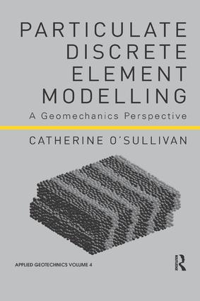 Particulate Discrete Element Modelling: A Geomechanics Perspective book cover