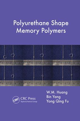 Polyurethane Shape Memory Polymers: 1st Edition (Paperback) book cover