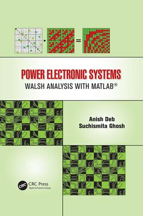Power Electronic Systems: Walsh Analysis with MATLAB®, 1st Edition (e-Book) book cover
