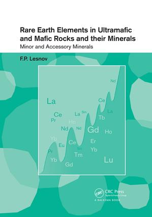 Rare Earth Elements in Ultramafic and Mafic Rocks and their Minerals: Minor and Accessory Minerals, 1st Edition (Paperback) book cover