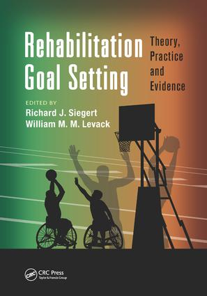Rehabilitation Goal Setting: Theory, Practice and Evidence book cover