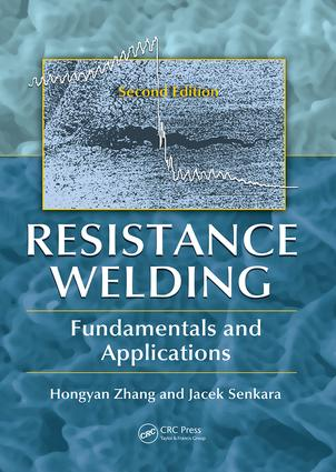 Resistance Welding: Fundamentals and Applications, Second Edition, 2nd Edition (Paperback) book cover