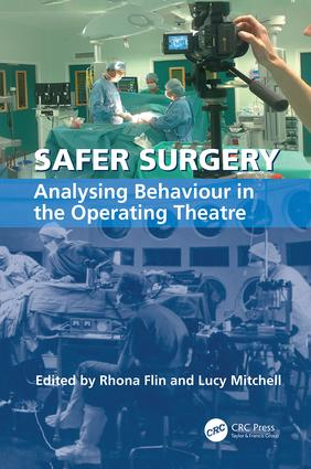 Safer Surgery: Analysing Behaviour in the Operating Theatre, 1st Edition (Paperback) book cover