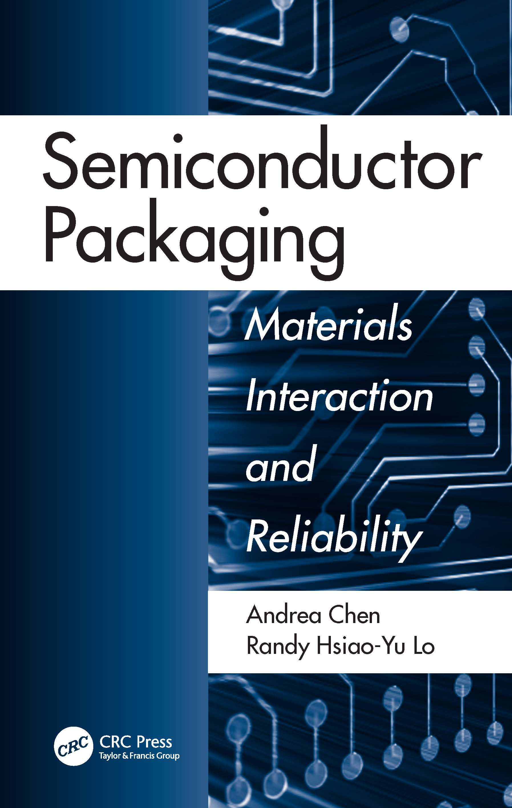 Semiconductor Packaging: Materials Interaction and Reliability, 1st Edition (Paperback) book cover