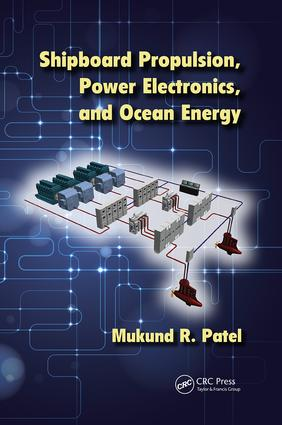 Shipboard Propulsion, Power Electronics, and Ocean Energy: 1st Edition (Paperback) book cover