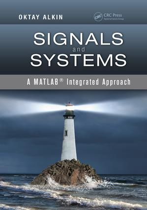 Signals and Systems: A MATLAB® Integrated Approach, 1st Edition (Paperback) book cover