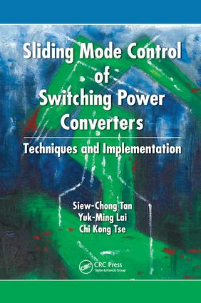 Sliding Mode Control of Switching Power Converters: Techniques and Implementation, 1st Edition (Paperback) book cover