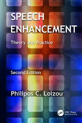 Speech Enhancement: Theory and Practice, Second Edition, 2nd Edition (Paperback) book cover
