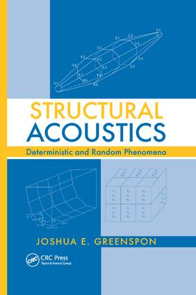 Structural Acoustics: Deterministic and Random Phenomena, 1st Edition (Paperback) book cover