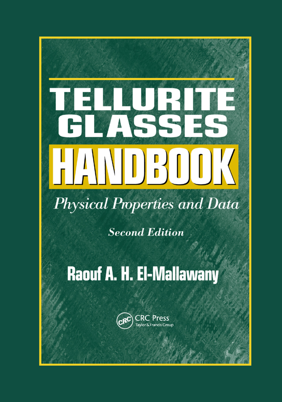 Tellurite Glasses Handbook: Physical Properties and Data, Second Edition, 2nd Edition (Paperback) book cover