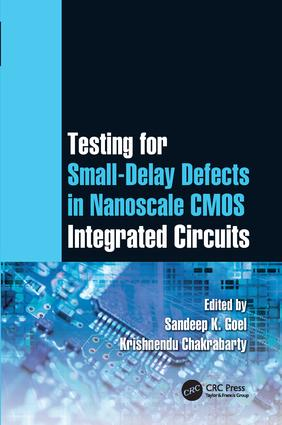 Testing for Small-Delay Defects in Nanoscale CMOS Integrated Circuits book cover