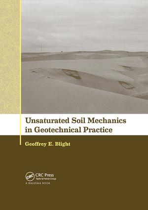 Unsaturated Soil Mechanics in Geotechnical Practice: 1st Edition (Paperback) book cover