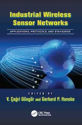 Industrial Wireless Sensor Networks: Applications, Protocols, and Standards, 1st Edition (e-Book) book cover