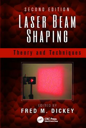 Laser Beam Shaping: Theory and Techniques, Second Edition, 2nd Edition (Paperback) book cover