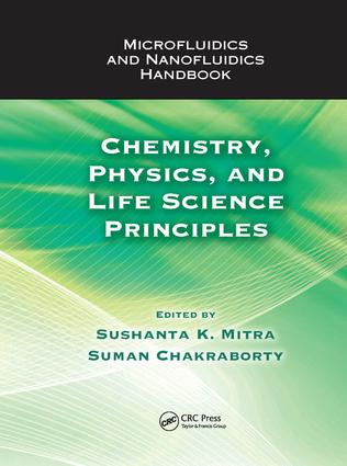 Microfluidics and Nanofluidics Handbook: Chemistry, Physics, and Life Science Principles, 1st Edition (Paperback) book cover