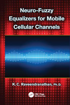 Neuro-Fuzzy Equalizers for Mobile Cellular Channels - CRC Press Book