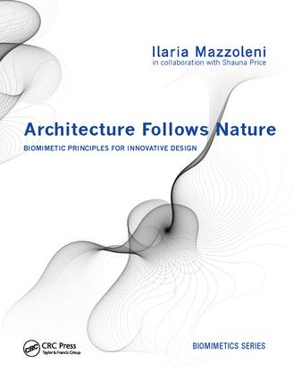 Architecture Follows Nature-Biomimetic Principles for Innovative Design: 1st Edition (Paperback) book cover