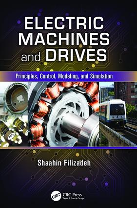 Electric Machines and Drives: Principles, Control, Modeling, and Simulation, 1st Edition (Paperback) book cover