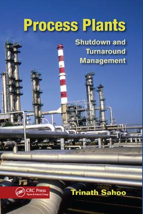 Process Plants: Shutdown and Turnaround Management, 1st Edition (Paperback) book cover