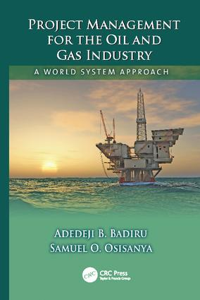 Project Management for the Oil and Gas Industry: A World System Approach, 1st Edition (Paperback) book cover