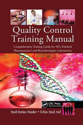 Quality Control Training Manual: Comprehensive Training Guide for API, Finished Pharmaceutical and Biotechnologies Laboratories, 1st Edition (Paperback) book cover