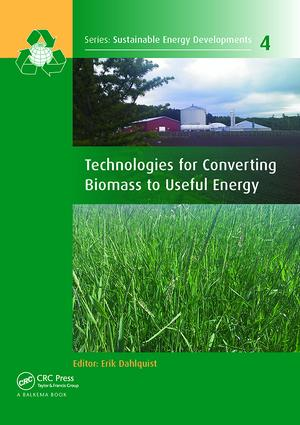 Technologies for Converting Biomass to Useful Energy: Combustion, Gasification, Pyrolysis, Torrefaction and Fermentation book cover