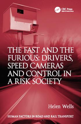 The Fast and The Furious: Drivers, Speed Cameras and Control in a Risk Society book cover