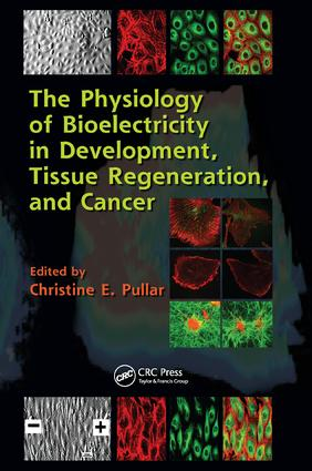 The Physiology of Bioelectricity in Development, Tissue Regeneration and Cancer: 1st Edition (Paperback) book cover