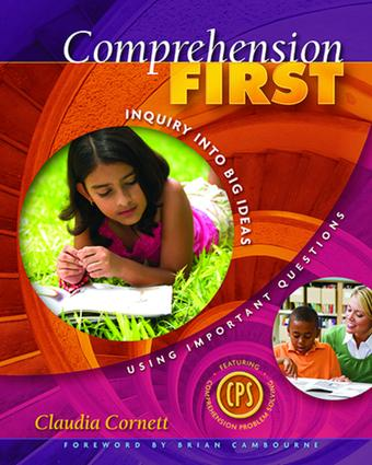 Comprehension First: Inquiry into Big Ideas Using Important Questions book cover