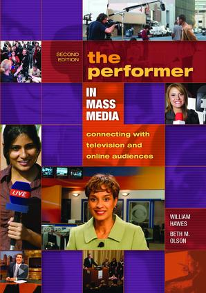 The Performer in Mass Media: Connecting with Television and Online Audiences, 2nd Edition (Hardback) book cover