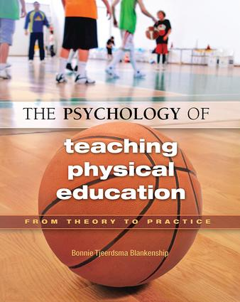 The Psychology of Teaching Physical Education: From Theory to Practice book cover