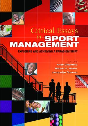 Critical Essays in Sport Management: Exploring and Achieving a Paradigm Shift, 1st Edition (Hardback) book cover