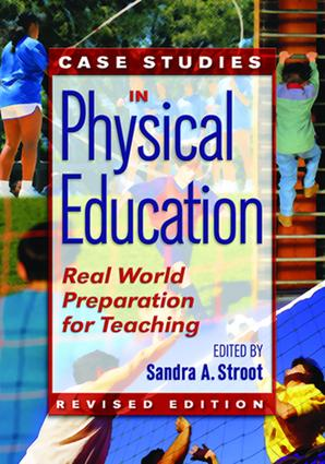 Case Studies in Physical Education: Real World Preparation for Teaching, 1st Edition (Hardback) book cover