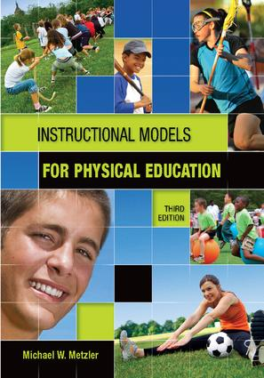 Instructional Models in Physical Education: 3rd Edition (Hardback) book cover