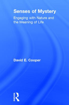 Senses of Mystery: Engaging with Nature and the Meaning of Life, 1st Edition (Hardback) book cover