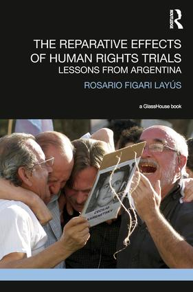 The Reparative Effects of Human Rights Trials: Lessons From Argentina (Hardback) book cover