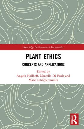 Plant Ethics: Concepts and Applications, 1st Edition (Hardback) book cover