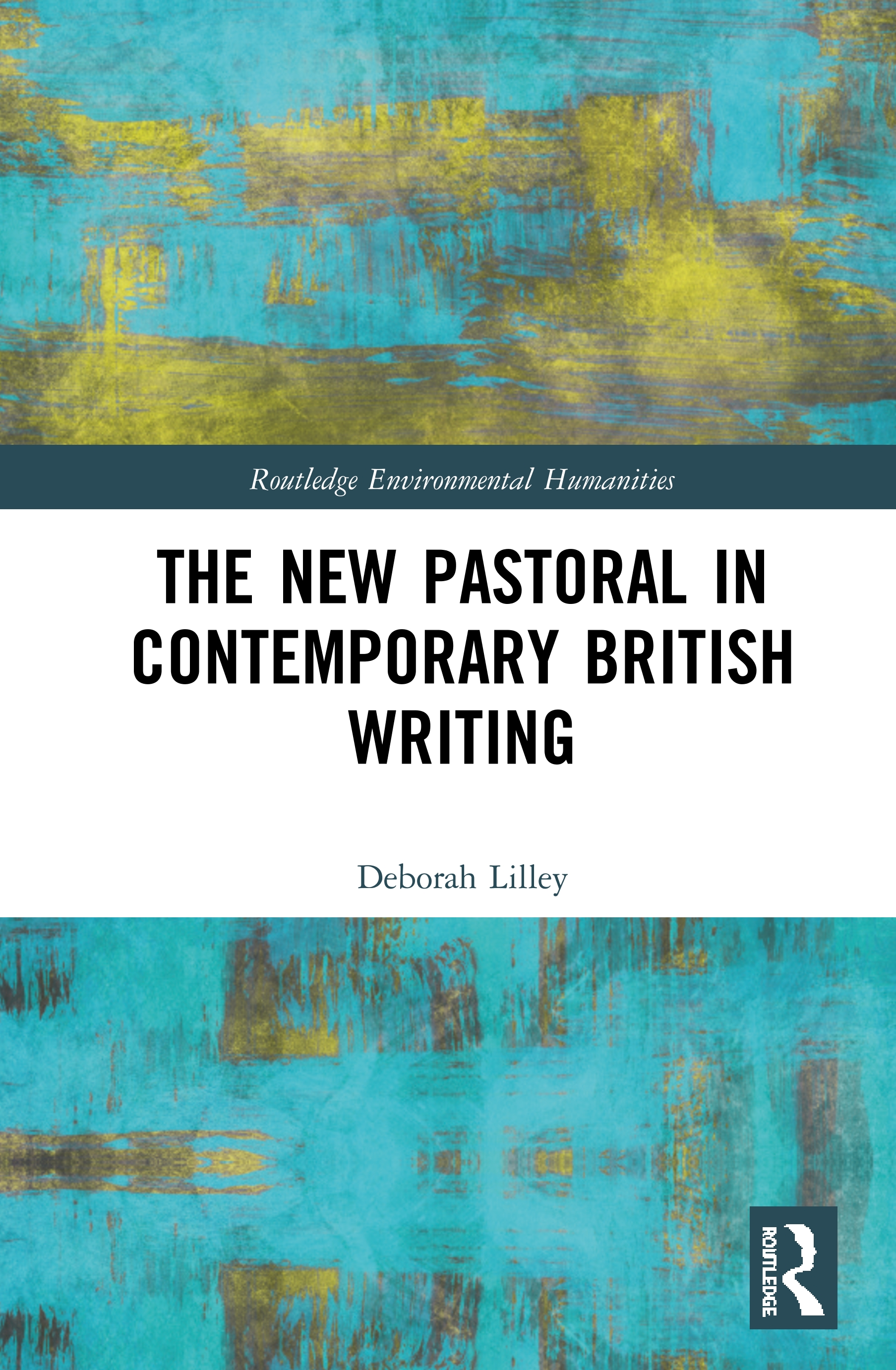The New Pastoral in Contemporary British Writing: 1st Edition (Hardback) book cover