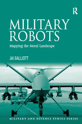 Military Robots: Mapping the Moral Landscape, 1st Edition (Paperback) book cover