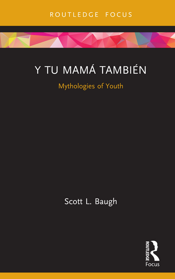 Y Tu Mamá También: Mythologies of Youth book cover