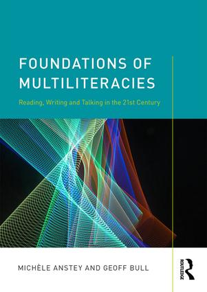 Foundations of Multiliteracies: Reading, Writing and Talking in the 21st Century, 1st Edition (Paperback) book cover