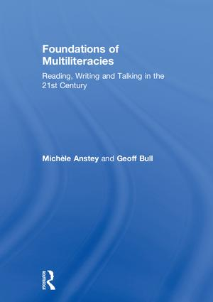 Foundations of Multiliteracies: Reading, Writing and Talking in the 21st Century, 1st Edition (Hardback) book cover