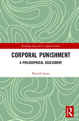 Corporal Punishment: A Philosophical Assessment book cover