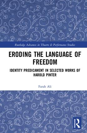 Eroding the Language of Freedom: Identity Predicament in Selected Works of Harold Pinter book cover