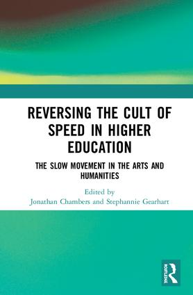 Reversing the Cult of Speed in Higher Education: The Slow Movement in the Arts and Humanities book cover