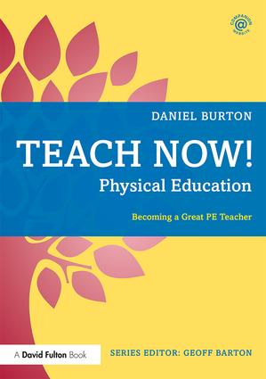 Teach Now! Physical Education: Becoming a Great PE Teacher book cover